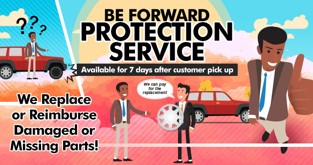 BE FORWARD PROTECTION SERVICE Available for 7 days after customer pick up. We can pay for the replacement. We Replace or Reimburse Damaged or Missing Parts!